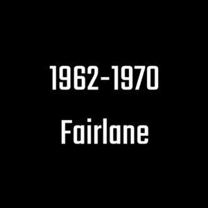 62-70 Fairlane O