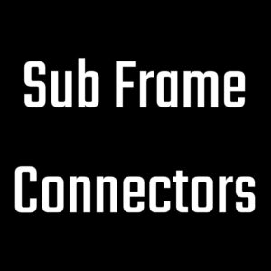 Sub Frame Connectors